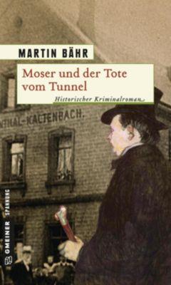 Moser und der Tote vom Tunnel, Martin Bähr