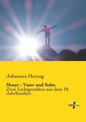Moser - Vater und Sohn - Johannes Herzog |