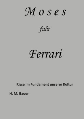 Moses fuhr Ferrari, H. M. Bauer