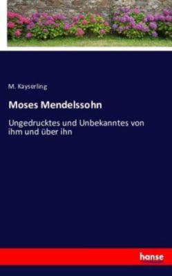 Moses Mendelssohn - M. Kayserling pdf epub