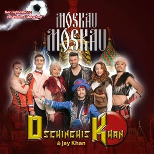 Moskau Moskau, Jay Dschinghis Khan feat. Khan