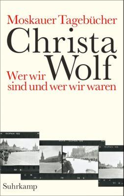 Moskauer Tagebücher, Christa Wolf