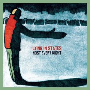 Most Every Night, Lying In States