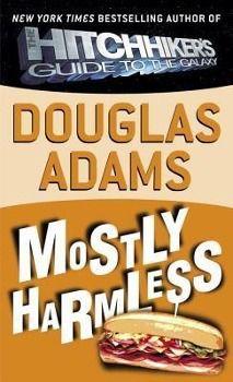 Mostly Harmless, Douglas Adams