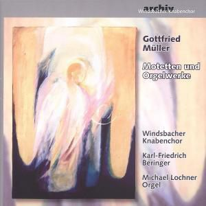 Motetten Und Orgelwerke, Beringer, Lochner, Windsbacher Knabenchor