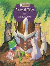 Mother Goose Nursery Rhymes: Animal Tales from Mother Goose