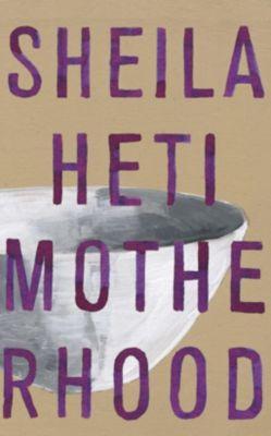 Motherhood, Sheila Heti