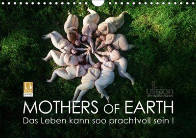Mothers of Earth, das Leben kann soo prachtvoll sein ! (Wandkalender 2019 DIN A4 quer), Ulrich Allgaier