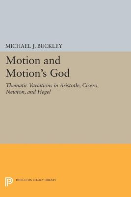 Motion and Motion's God, Michael J. Buckley