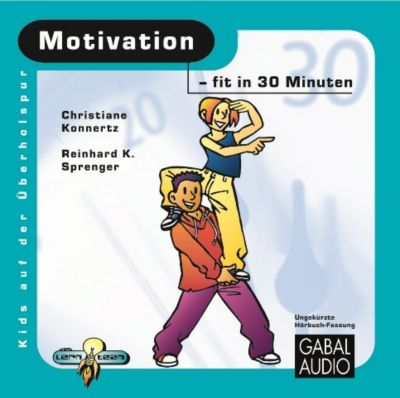 Motivation, 1 Audio-CD, Reinhard K. Sprenger, Christiane Konnertz