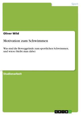 Motivation zum Schwimmen, Oliver Wild