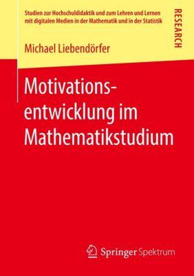 Motivationsentwicklung im Mathematikstudium, Michael Liebendörfer