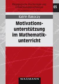 Motivationsunterstützung im Mathematikunterricht, Katrin Rakoczy