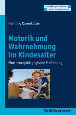 Motorik und Wahrnehmung im Kindesalter, Henning Rosenkötter