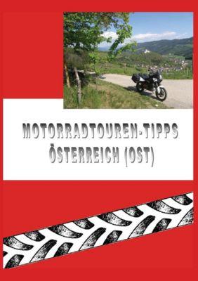 Motorradtouren-Tipps Österreich (Ost), Brigitte Wiesenbauer, Gerold Wiesenbauer