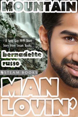 Mountain Man Lovin' - Gay M/M Interracial White/Asian Erotica from Steam Books, Bernadette Russo, Steam Books