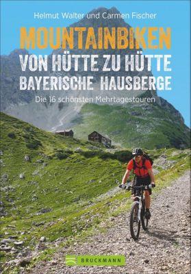 Mountainbiken von Hütte zu Hütte Bayerische Hausberge, Helmut Walter, Carmen Fischer