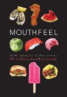 Mouthfeel - How Texture Makes Taste, Ole G. Mouritsen, Klavs Styrbaek