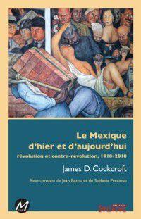 Mouvements: Le Mexique d'hier et d'aujourd'hui, James D. Crokcroft
