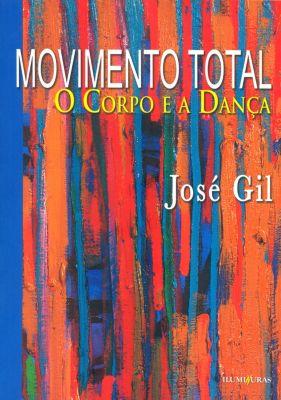 Movimento total, José Gil