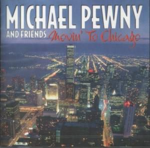 Movin' To Chicago, Michael & Friends Pewny