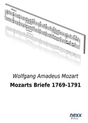 Mozarts Briefe 1769-1791 - Wolfgang Amadeus Mozart |