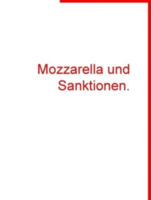 Mozzarella und Sanktionen., Marleen Radi