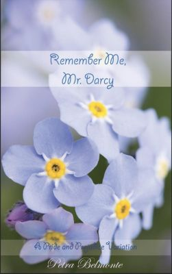 Mr. Darcy's Promise: Remember Me, Mr. Darcy (Mr. Darcy's Promise, #2), Petra Belmonte