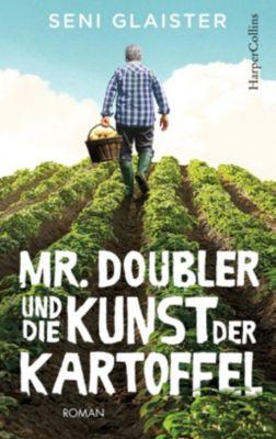 Mr. Doubler und die Kunst der Kartoffel - Seni Glaister |