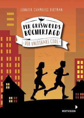 Mr Griswolds Bücherjagd - Der Unlösbare Code, Jennifer Chambliss Bertman