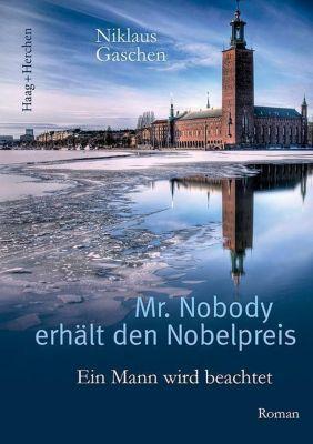 Mr. Nobody erhält den Nobelpreis - Niklaus Gaschen |