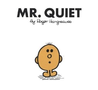 Mr. Quiet, Roger Hargreaves