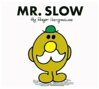 Mr. Slow, Roger Hargreaves