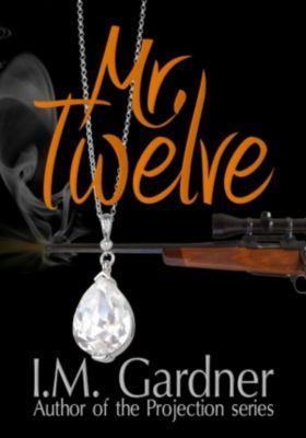 Mr. Twelve, I M Gardner