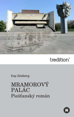 Mramorový palác, Kay Zeisberg, Ľudovít Zupko
