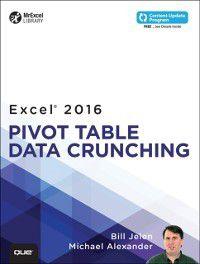 MrExcel Library: Excel 2016 Pivot Table Data Crunching (includes Content Update Program), Bill Jelen, Michael Alexander