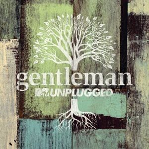 Mtv Unplugged, Gentleman