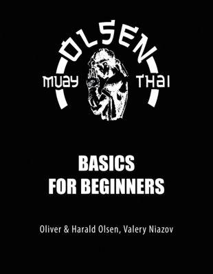 Muay Thai Basics for Beginners, Harald Olsen, Oliver Olsen, Valery Niazov