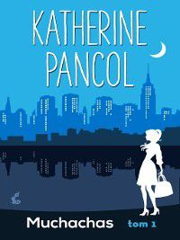 Muchachas 1, Katherine Pancol