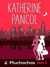 Muchachas 2, Katherine Pancol