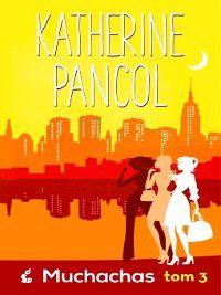 Muchachas 3, Katherine Pancol