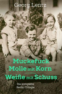 Muckefuck / Molle mit Korn / Weiße mit Schuss, Georg Lentz