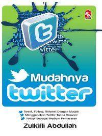 Mudahnya Twitter, Zulkifli Abdullah