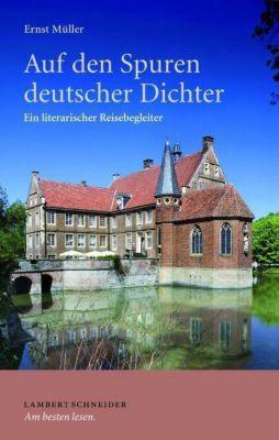 Müller, E: Auf den Spuren deutscher Dichter, Ernst Müller