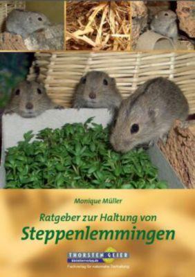 Müller, M: Ratgeber zur Haltung von Steppenlemmingen - Monique Müller |