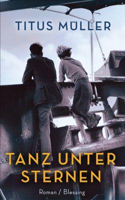 Müller, T: Tanz unter Sternen, Titus Müller