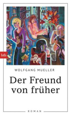 Mueller, W: Freund von früher, Wolfgang Mueller