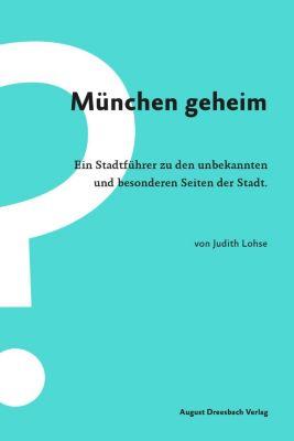München geheim - Judith Lohse  