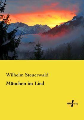 München im Lied - Wilhelm Steuerwald pdf epub