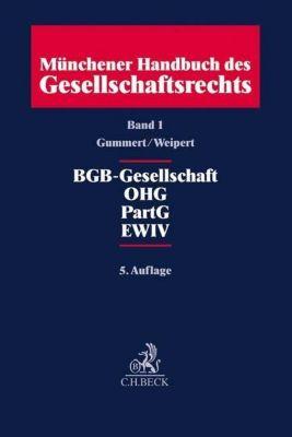Münchener Handbuch des Gesellschaftsrechts: Bd.1 BGB-Gesellschaft, OHG, PartG, EWIV